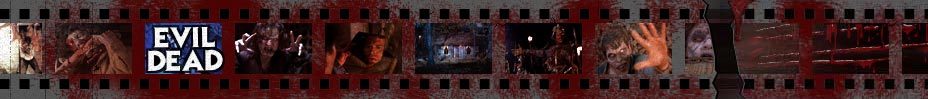 The Evil Dead Horror Movie Tribute Site